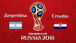 Argentina vs. Croatia National Anthems (World Cup 2018)