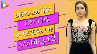 Nice That Karan Johar Enjoyed Aashiqui 2's Music... - Shraddha Kapoor