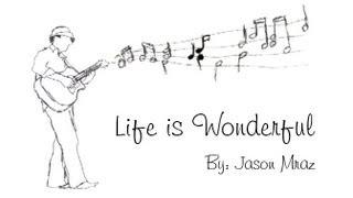 Jason Mraz - Life is Wonderful Music Video