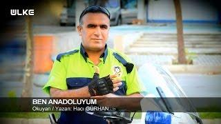 Ben Anadoluyum - Hacı Gürhan