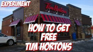 HOW TO GET FREE TIM HORTONS (EXPERIMENT)