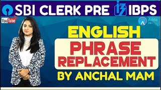 SBI Clerk Pre, IBPS 2018   Phrase Replacement By Anchal Mam   English   Online Coaching For SBI