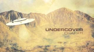 UnderCover - Chapati