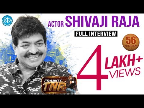 Actor Sivaji Raja Exclusive Interview || Frankly With TNR #56 || Talking Movies With iDream #308