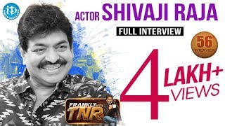 Actor Sivaji Raja Exclusive Interview || Frankly With TNR #56 || Talking Movies With iDream #348