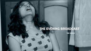 The Evening Broadcast (A Bengali Horror Flim) - The Movie