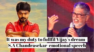 It was my duty to fullfil Vijay's dream- S.A Chandrasekar emotional speech |Mersal| Vijay