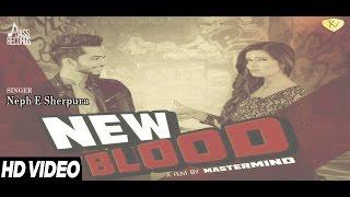 New Punjabi Songs 2016    New Blood   Neph E Sherpura   Latest Punjabi Songs 2016   Jass Records