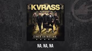 Grupo Kvrass - Na, Na, Na - audio