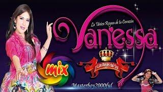 ♫♥☆ VANESSA Y LOS REYES DEL SUR - MIX VANESSA (Huayno Sureño) ☆♥♫