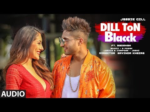 Xxx Mp4 DILL TON BLACCK Full Audio Song Jassi Gill Feat Badshah Jaani B Praak New Song 2018 3gp Sex