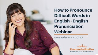 How to Pronounce Difficult Words In English - English Pronunciation Webinar