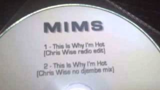 Mims - This Is Why I'm Hot (Chris Wise Radio Edit)