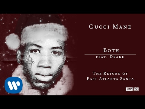 Gucci Mane Both feat. Drake Official Audio