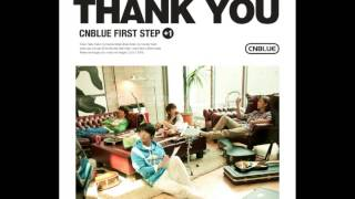 CNBLUE First Step +1 Thank You