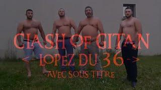 Clash of Gitan - Lopez du 36 - (avec sous-titre)