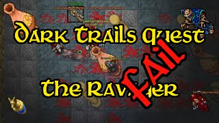 Dark Trails Quest - The Ravager (second attempt, failed)