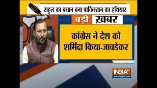Rahul Gandhi should apologise to nation for his statement on Kashmir, says Prakash Javadekar