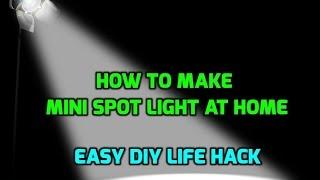 How to Make Mini Spot Light - Easily Make Spotlight at Home