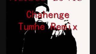Vaah Life Ho Toh Aisi - Chahenge Tumhe (DJ Vic Remix)