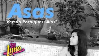 SOU LUNA - ALAS em Português (Versão by Bru Paranhos)