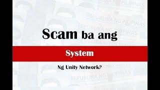 Scam ba ang system ng Unity Network?