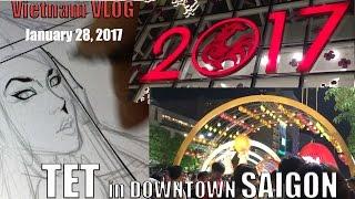 January 28, 2017 Vietnam VLOG: TET in Saigon 2017!