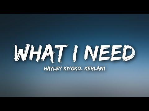 Hayley Kiyoko - What I Need (Lyrics) ft. Kehlani