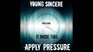Young Sincere - Apply Pressure (Prod. by JT Made This)