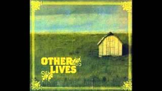 Other Lives (Full Album) - Other Lives