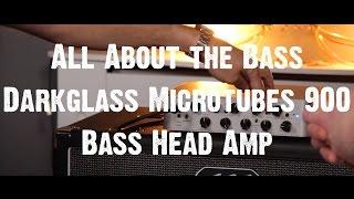 All About the Bass - Darkglass Microtubes 900 Bass Head Amp