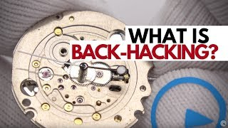What is Back-Hacking... will it harm my watch? Watch and Learn #60