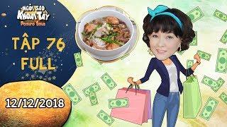 Ngôi sao khoai tây  tập 76 full: Bà Hà trở thành tỉ phú trong chớp mắt vì món hủ tiếu ngon khó cưỡng