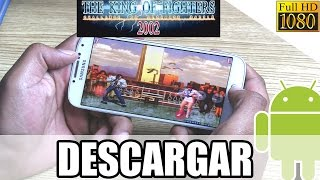 Descargar The King Of Fighters 2002 para ANDROID Full / Tutorial de Instalación