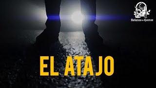 EL ATAJO (HISTORIAS DE TERROR)