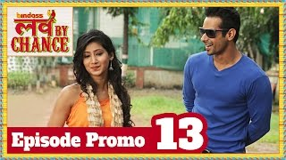 Love By Chance - Episode 13 Promo - bindass (Official)