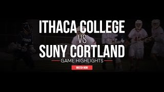 Ithaca College vs SUNY Cortland   2017 College Lacrosse Highlights