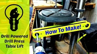 How to make a drill powered drill press table lift