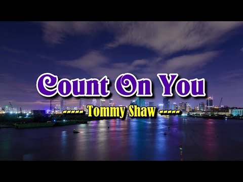 Count On You - Tommy Shaw (KARAOKE)