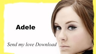 Adele - (Send My Love) To Your New Lover - Free mp3 Audio download - Lyrics - 2016 Cover