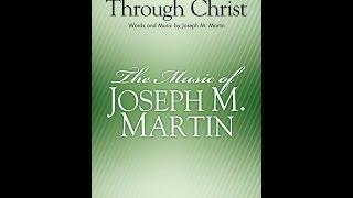 ALL THINGS THROUGH CHRIST - Joseph M. Martin