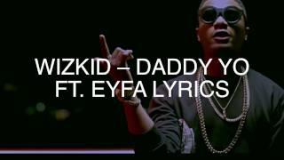 Wizkid Daddy Yo Lyrics ft Efya