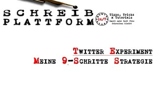 Die 9 Schritte Strategie des Twitter Marketing Experiments - Video Tutorial Deutsch