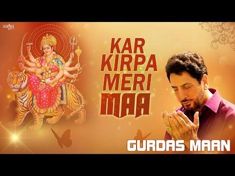 Xxx Mp4 Kar Kirpa Meri Maa Gurdas Maan Jatinder Shah Mata Ki Bhetein Navratri 2016 Songs 3gp Sex