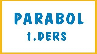 PARABOL 1.DERS | ŞENOL HOCA