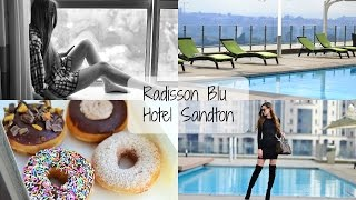 OUR STAY AT THE RADISSON BLU HOTEL SANDTON | South African YouTuber | Arum Lilea