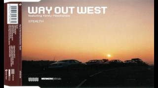 Way Out West - Stealth (Way Out West Club Mix)