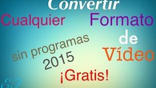 Convertir cualquier formato de vídeo a: 3G2,3GP,AVI,FLV,MKV,WMV,MOV,MP4,MPEG-1,MPEG-2,WEBM.  GRATIS 