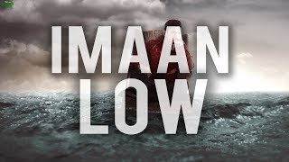 IS YOUR IMAAN FEELING LOW? (THEN WATCH THIS)