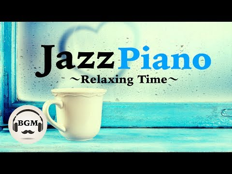 Chill Out Jazz Piano Music Relaxing Music For Work Study Background Music